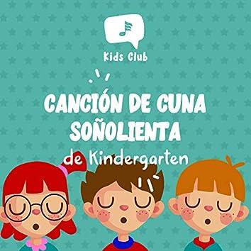 Canción de Cuna Soñolienta de Kindergarten
