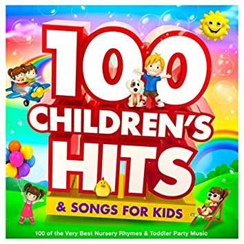 Childrens Hits & Songs for Kids - 100 of the Very Best Nursery Rhymes & Toddler Party Music
