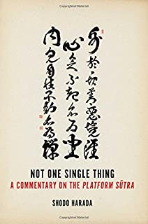 Not One Single Thing: A Commentary on the Platform Sutra