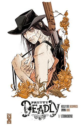 Pretty Deadly - Tome 01 : L'écorcheuse