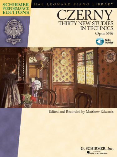 Carl Czerny - Thirty New Studies in Technics, Op. 849: Schirmer Performance Editions Series (English Edition)
