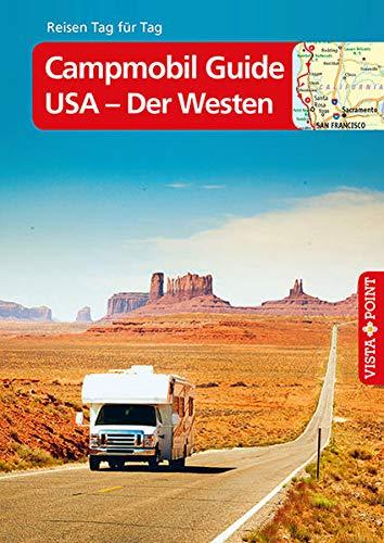 Campmobil Guide USA - Der Westen – VISTA POINT Reiseführer Reisen Tag für Tag: Die schönsten Touren durch den...