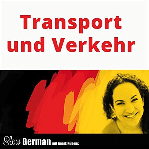Transport und Verkehr     Slow German - Texte zum Deutschlernen              Autor:                                                                                                                                 Annik Rubens                               Sprecher:                                                                                                                                 Annik Rubens                      Spieldauer: 44 Min.     Noch nicht bewertet     Gesamt 0,0