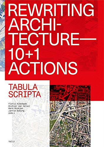 Compare Textbook Prices for Rewriting Architecture: 10+1 Actions for an Adaptive Architecture  ISBN 9789492095701 by Alkemade, Floris,Van Iersel, Michiel,Ouburg, Jarrik,Alkemade, Floris,Van Iersel, Michiel,Ouburg, Jarrik,Atelier Bow-Wow,Dicke, Amie,Boer, René,Chester, Amy