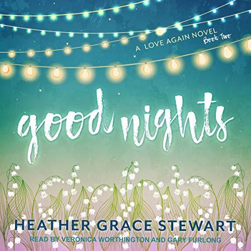 Good Nights: A Love Again Novel, Book 2