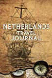 Netherlands Travel Journal: Notebook 120 Pages 6x9 Inches - Vacation Trip Planner Travel Diary Farewell Gift Holiday Planner