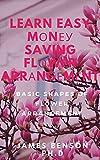 Learn Easy Mоnеу Saving Flоwеr Arrаngеmеntѕ: Basic Shapes Of Flower Arrangement (English Edition)...