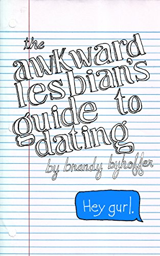 The Awkward Lesbian's Guide to Dating