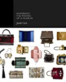Handbags: The Making of a Museum