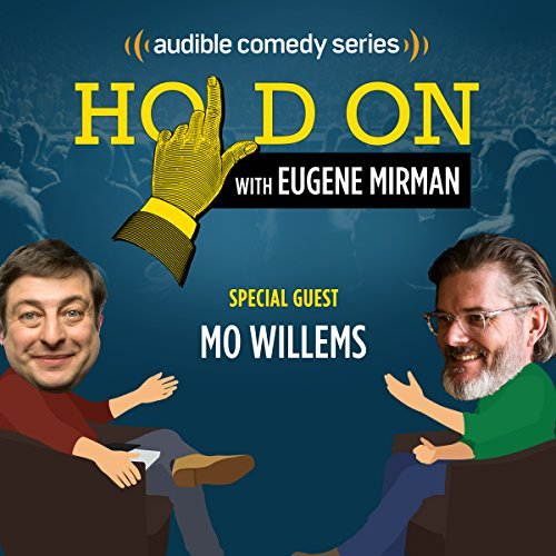 Ep. 21: Mo Willems and the Sesame Street Slam (Hold On with Eugene Mirman) cover art