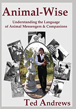 Animal-wise  Understanding the Language of Animal Messengers and Companions  10th Anniversary Edition