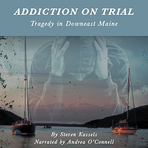 Addiction on Trial audiobook cover art