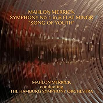 """Symphony No. 1 in B-Flat Minor """"Song of Youth"""""""