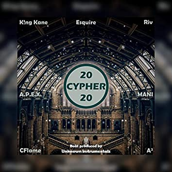 20 Cypher 20 (feat. K!ng Kane, Esquire, A.P.E.X., Mani, Cflame & A2)