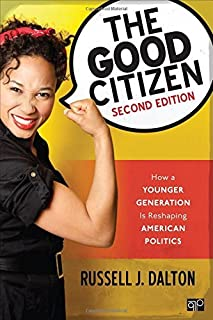 The Good Citizen: How a Younger Generation Is Reshaping American Politics by Russell J. Dalton(2015-10-15)
