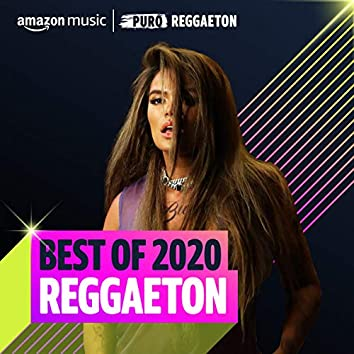 Best of 2020: Reggaeton