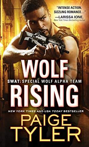 Wolf Rising (SWAT: Special Wolf Alpha Team, Band 8)