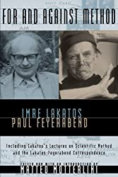 Book cover: For and Against Method by Imre Lakatos and Paul Feyerabend