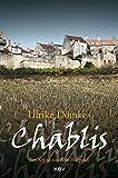 Chablis: Ein Krimi aus dem Burgund (Marlene Roth & Claudio Manera)
