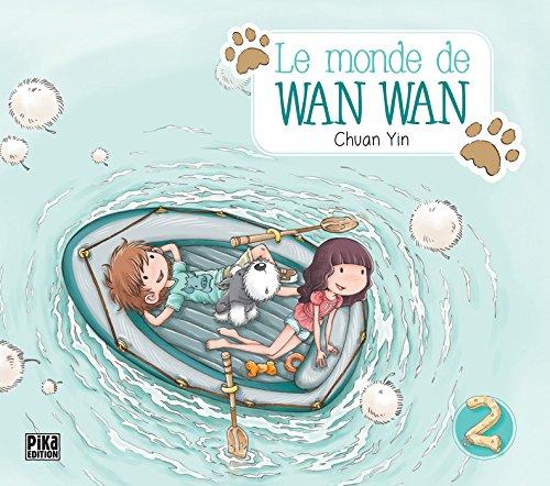 Le monde de Wan Wan T02