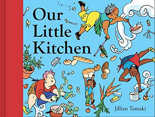 Our Little Kitchen - Kindle edition by Tamaki, Jillian. Children Kindle  eBooks @ Amazon.com.