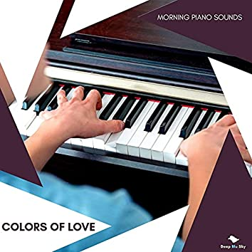 Colors Of Love - Morning Piano Sounds