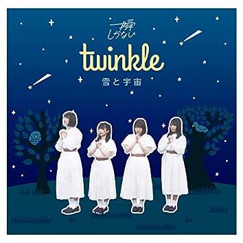Twinkle / Yuki To Uchu