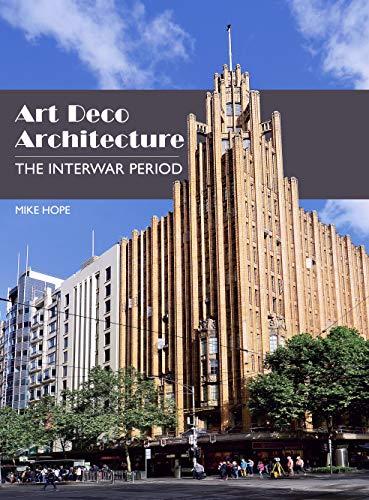 Art Deco Architecture: The Interwar Period (English Edition)