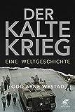 Der Kalte Krieg: Eine Weltgeschichte - Odd Arne Westad