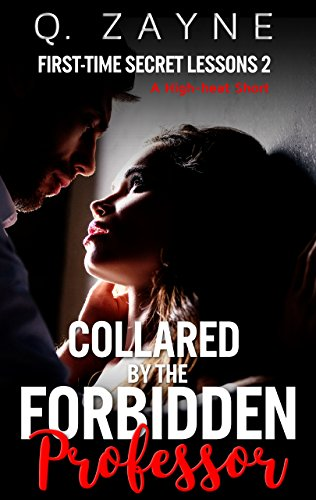 Collared by the Forbidden Professor (First-time Secret Lessons Book 2)