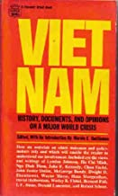 Viet Nam: History, Documents, and Opinions on a Major World Crisis
