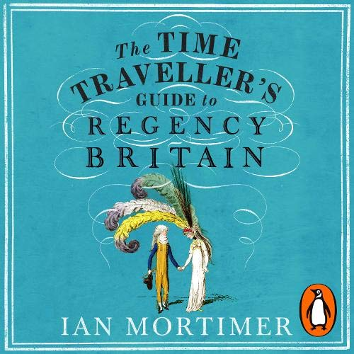The Time Traveller's Guide to Regency Britain cover art