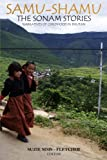 Samu - Shamu: The Sonam Stories: Narratives of Childhood in Bhutan