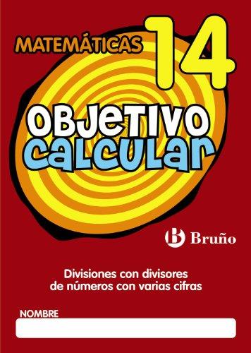 Objetivo calcular 14: divisiones con divisores de números con varias cifras (Castellano - Material Complementario - Objetivo Matemáticas) - 9788421666456