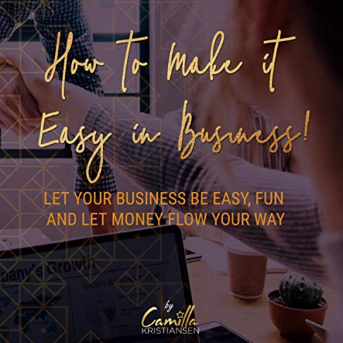 How to Make It Easy in Business! cover art