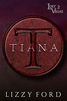 Tiana (Lost Vegas Book 2) by [Lizzy Ford]