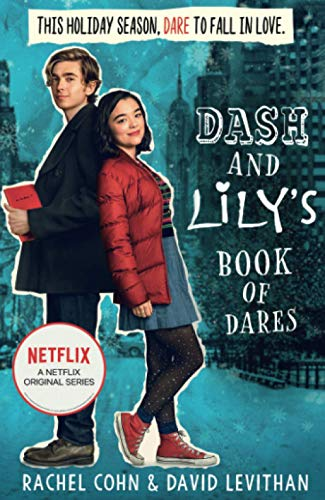 DASH AND LILY'S BOOK OF DARES: The Sparkling Prequel to Twelves Days of Dash and Lily: The hilarious unmissable feel-good romance of 2020! Now an original Netflix Series!: Book 1 (Dash & Lily)