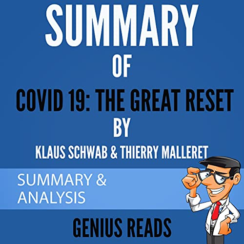 Summary of Covid 19: The Great Reset by Klaus Schwab & Thierry Malleret cover art
