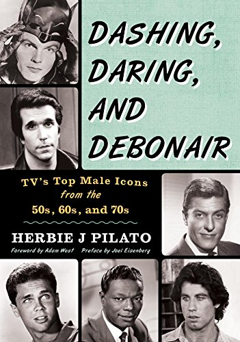 Dashing, Daring, and Debonair: TV's Top Male Icons from the 50s, 60s, and 70s (English Edition)