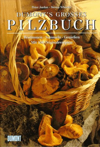 DuMonts Großes Pilzbuch. Bestimmen - Sammeln - Genießen