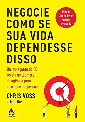 Negocie como se sua vida dependesse disso eBook : Voss, Chris, Raz, Tahl:  Amazon.com.br: Livros