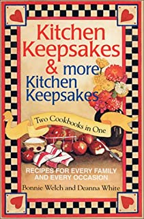 Kitchen Keepsakes&More Kitchen Keepsakes-Two Cookbooks in One-Recipes for Every Family and Every Occasion