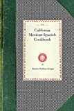 California Mexican-Spanish Cookbook (Cooking in America)