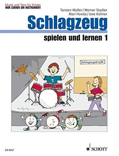 Schlagzeug spielen und lernen: Band 1. Schlagzeug. Kinderheft.: Schülerheft (Musik und Tanz für Kinder - Wir lernen ein Instrument)