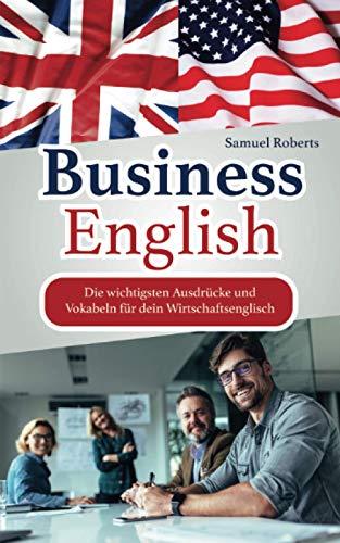 Business English: Die wichtigsten Ausdrücke und Vokabeln für dein Wirtschaftsenglisch