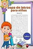 Sopa de letras para niños 7 años +: 30 temas de vocabulario básico en español / 2 niveles de dificultad