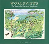 Worldviews: The Watercolor Diaries of Tony Foster