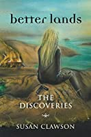 better lands: The Discoveries