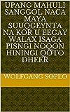 upang mahuli sanggol naca maya Suuqgeynta na kor u eegay walax isaga pisngi noqon hiningi qoto dheer (Italian Edition)