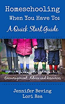 Homeschooling When You Have to  A Quick Start Guide